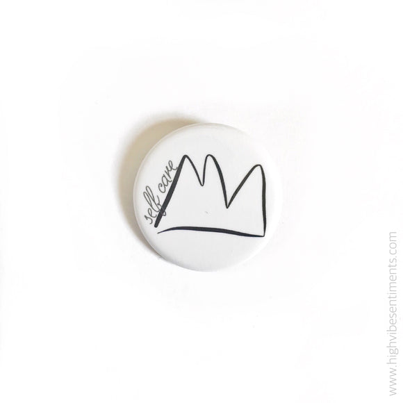 High Vibe Sentiments, Self Care Queen- Button Badge