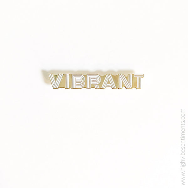High Vibe Sentiments, Vibrant- Enamel Lapel Pin