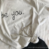 High Vibe Sentiments, be you. Premium Crew Neck Tee
