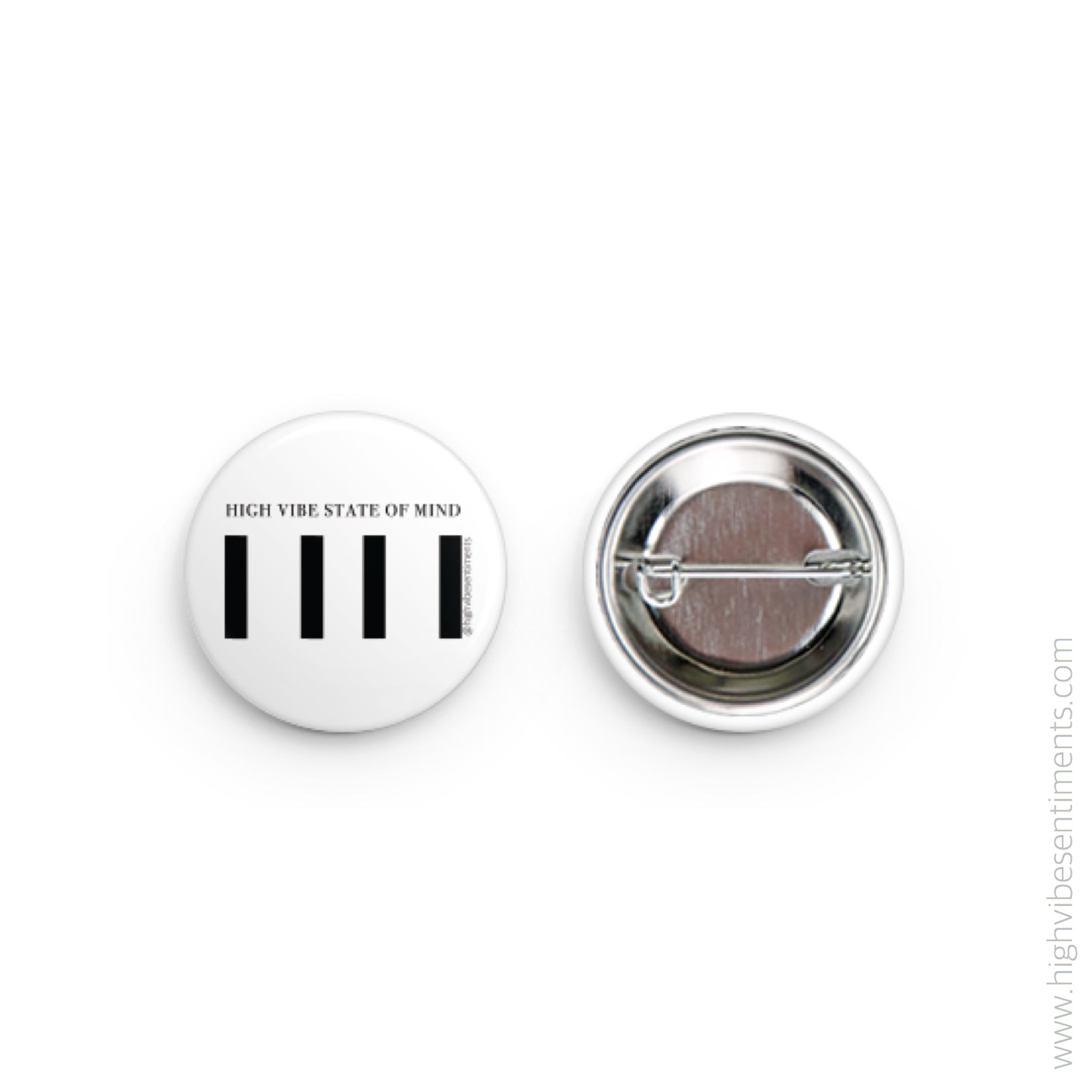 "High Vibe Sentiments ""High Vibe State Of Mind"" Button"