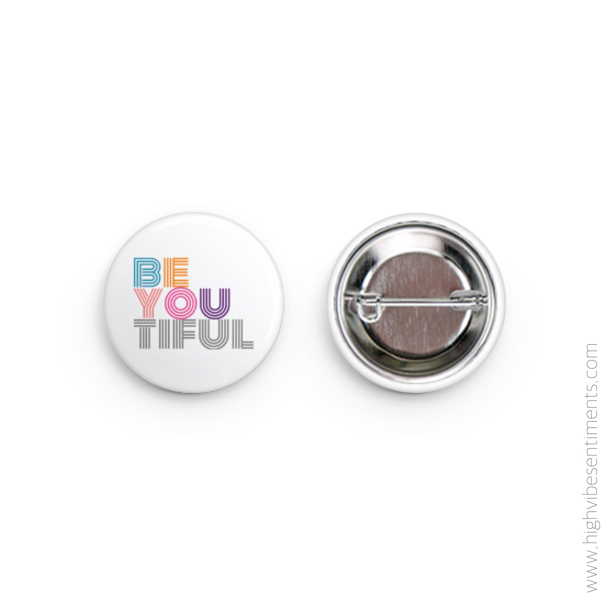 High Vibe Sentiments, Beyoutiful- Button Badge