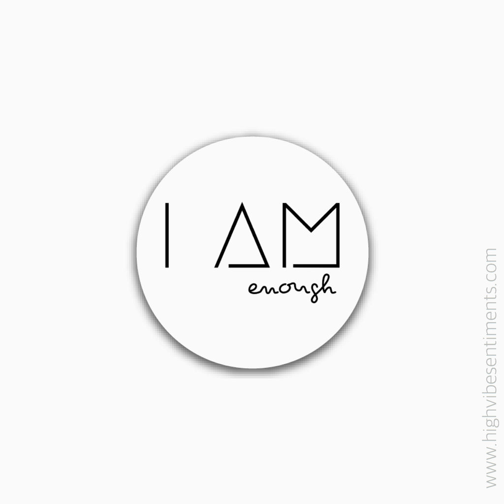 I AM Enough- Sticker