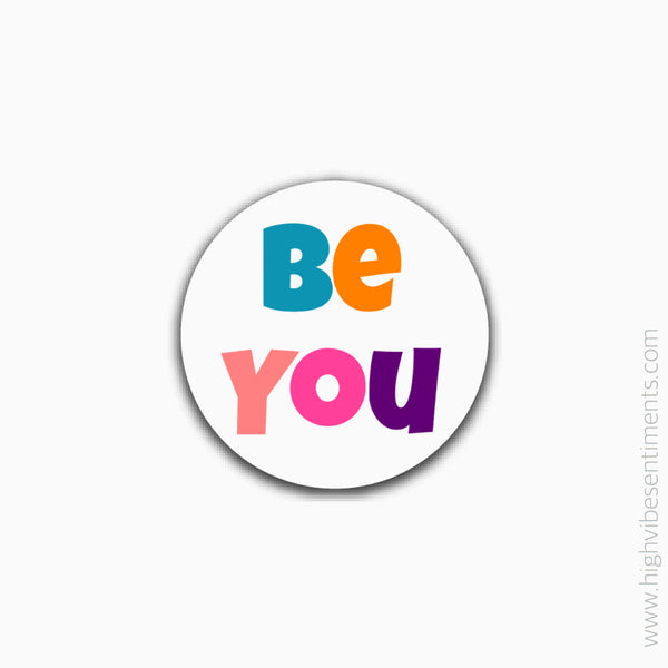 High Vibe Sentiments, Be You- Sticker