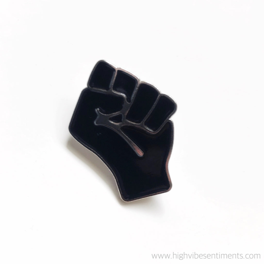 High Vibe Sentiments Black Power Fist Enamel Pin