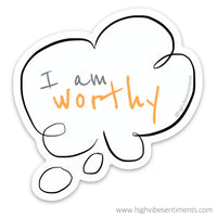 High Vibe Sentiments, Positive Self Talk Sticker. I am worthy