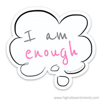 High Vibe Sentiments, Positive Self Talk Sticker. I am enough