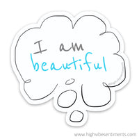 High Vibe Sentiments, Positive Self Talk Sticker. I am beautiful