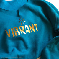 High Vibe Sentiments, Vibrant Sweatshirt