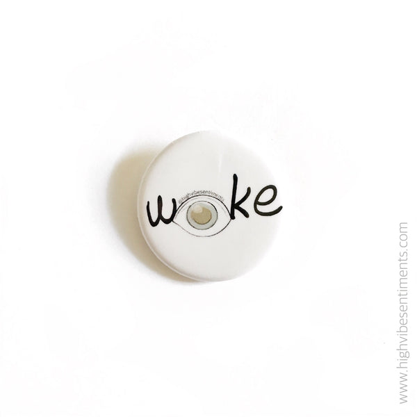 "High Vibe Sentiments ""woke"" button"