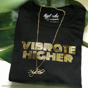 High Vibe Sentiments, Vibrate Higher Tee