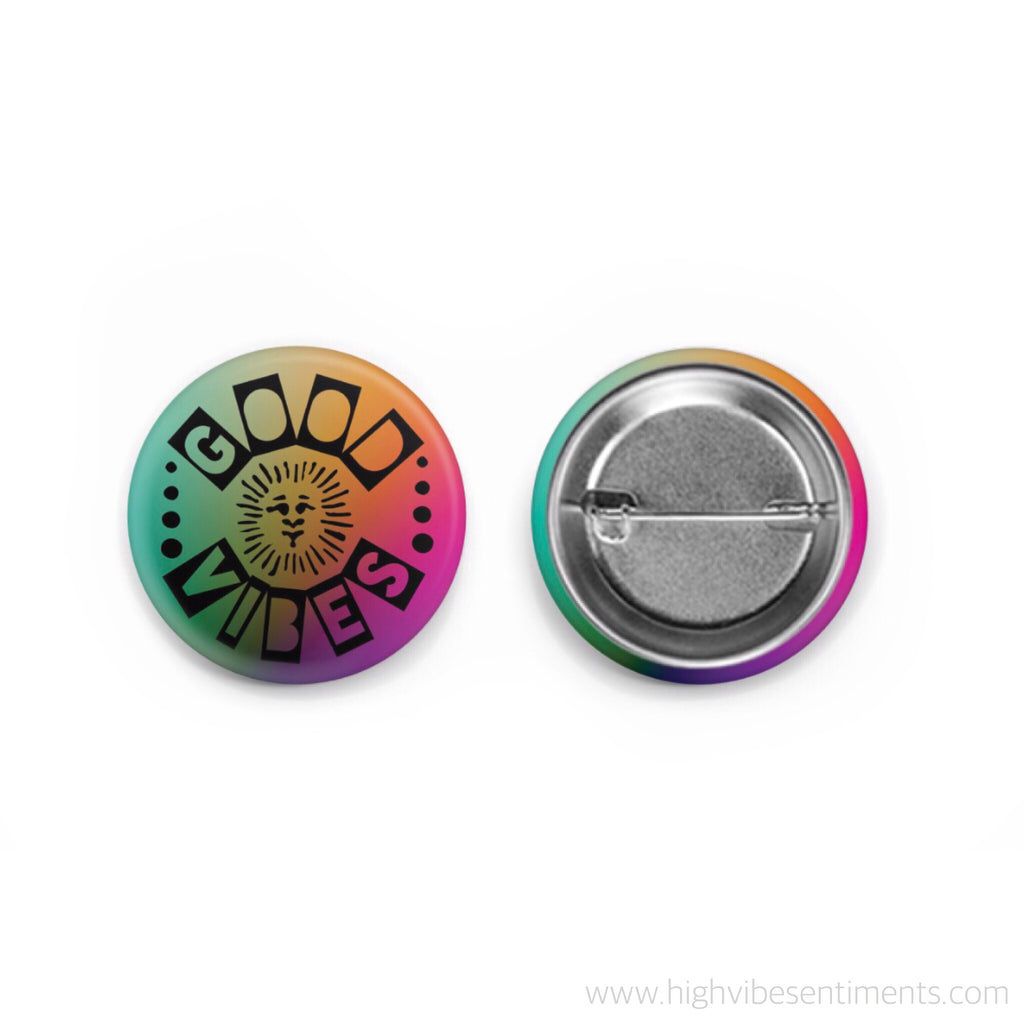 High Vibe Sentiments good vibes button badge