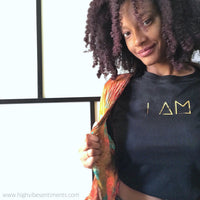 "High Vibe Sentiments, ""I AM"" Semi Fitted Tee"