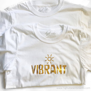 High Vibe Sentiments, Vibrant Tee