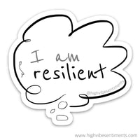 High Vibe Sentiments, Positive Self Talk Sticker. I am resilient