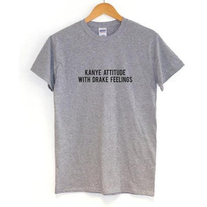 Kanye Attitude With Drake Feelings Tee