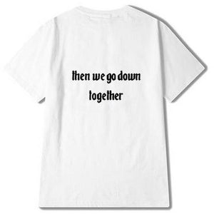 We Go Down Together Best Friend Tees