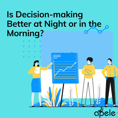 Is Decision-making Better at Night or in the Morning?