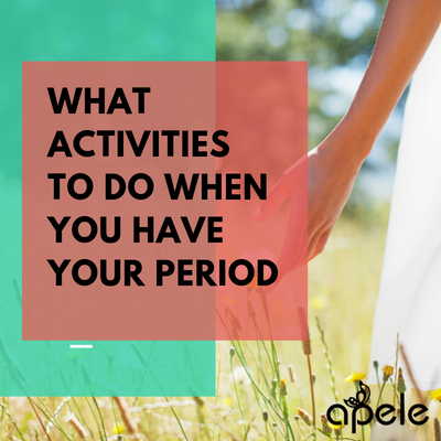 What activities to do when you have your period