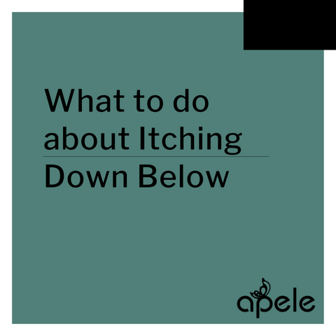 What to do about Itching Down Below
