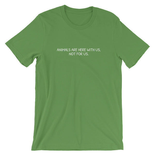 Animals Are Here With Us, Not for Us - Vegan Tee