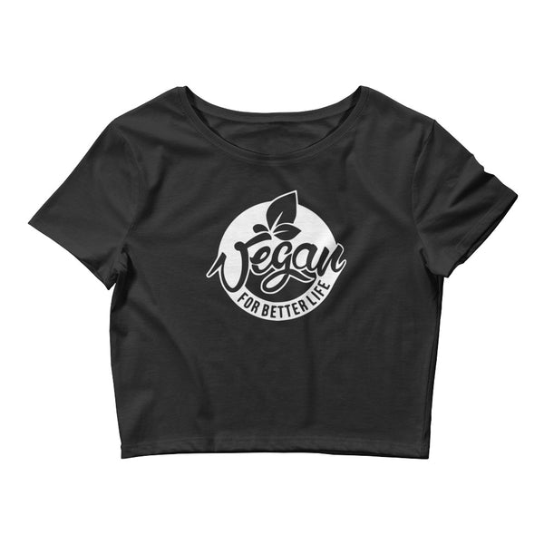 Vegan For Better Life - Vegan Crop Top for vegans out there! UltraVe provides premium vegan clothing that are cruelty-free, ethical and sustainable. 10% of our profits are donated to animal welfare charities. We have vegan hoodies, vegan tshirts, vegan sweatshirts. Go Veganism!!