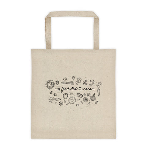 My Food Didn't Scream - Vegan Tote Bag