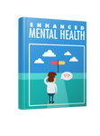 Enhanced Mental Health