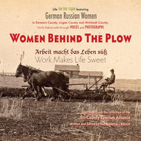 Women Behind the Plow: Life on the Farm featuring German Russian Women Book