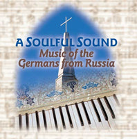 A Soulful Sound: Music of The Germans From Russia CD