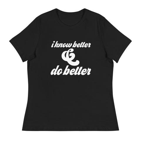I Know Better Womens Relaxed Tee