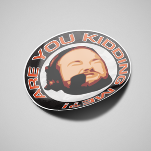 "Anders ""Are You Kidding Me"" Blume Sticker"