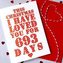 Load image into Gallery viewer, Personalised Christmas Days I've Loved You Card