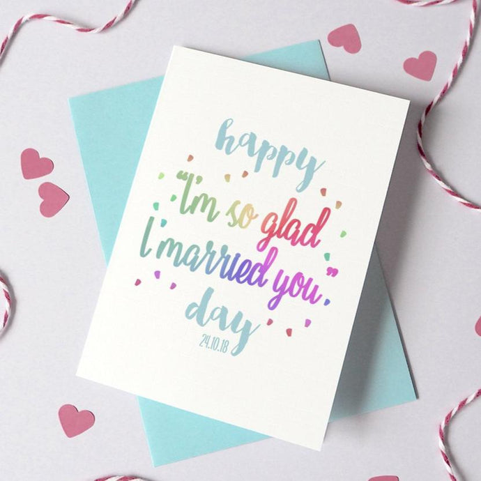 Personalised Glad I Married You Card