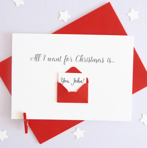 Personalised All I Want For Christmas Love Letter Card