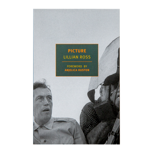 PICTURE (1952) <br> By Lillian Ross <br> Foreword by Anjelica Huston