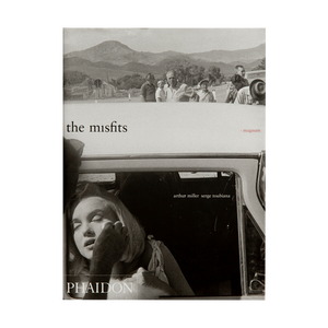 THE MISFITS by Arthur Miller <br> and Serge Toubiana (2000)