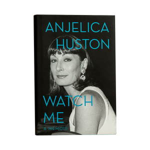 WATCH ME by Anjelica Huston (2014)