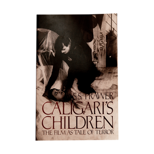 CALIGARI'S CHILDREN <br> The Films as Tales of Terror <br> by S.S. Prawer (1980)