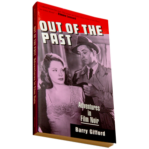 OUT OF THE PAST <br> Adventures in Film Noir <br> by Barry Gifford (2000)