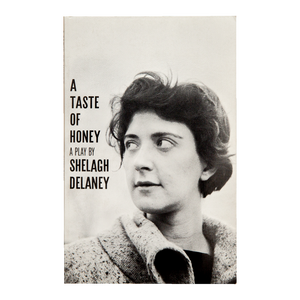 A TASTE OF HONEY <br> A Play by Shelagh Delaney (1956)
