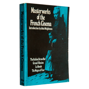 MASTERWORKS OF THE FRENCH CINEMA <br> Introduction by John Weightman (1974)