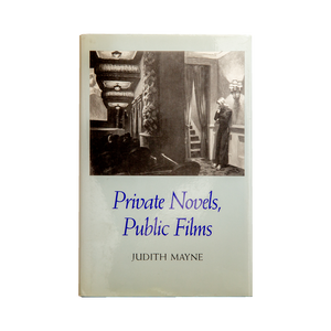 PRIVATE NOVELS, PUBLIC FILMS <br> by Judith Mayne (1988)