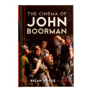 THE CINEMA OF JOHN BOORMAN <br> by Brian Hoyle (2012)