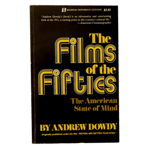 THE FILMS OF THE FIFTIES <br> The American State of Mind <br> by Andrew Dowdy (1973)