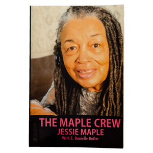 THE MAPLE CREW <br> A MEMOIR <br> by Jessie Maple (2019)