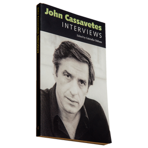 JOHN CASSAVETES: INTERVIEWS <br> Edited by Gabriella Oldham (2016)