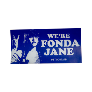 We're Fonda Jane Bumper Sticker