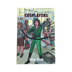 COSPLAYERS (2016) <br> by Dash Shaw