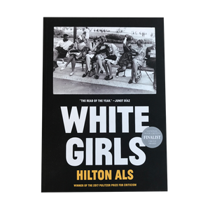 WHITE GIRLS (2014) <br> by Hilton Als