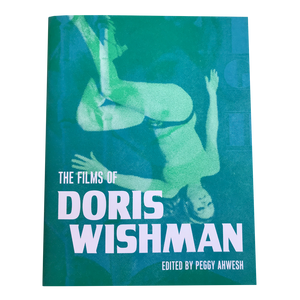 THE FILMS OF DORIS WISHMAN (2019) <br> edited by Peggy Ahwesh <br> Limited Edition